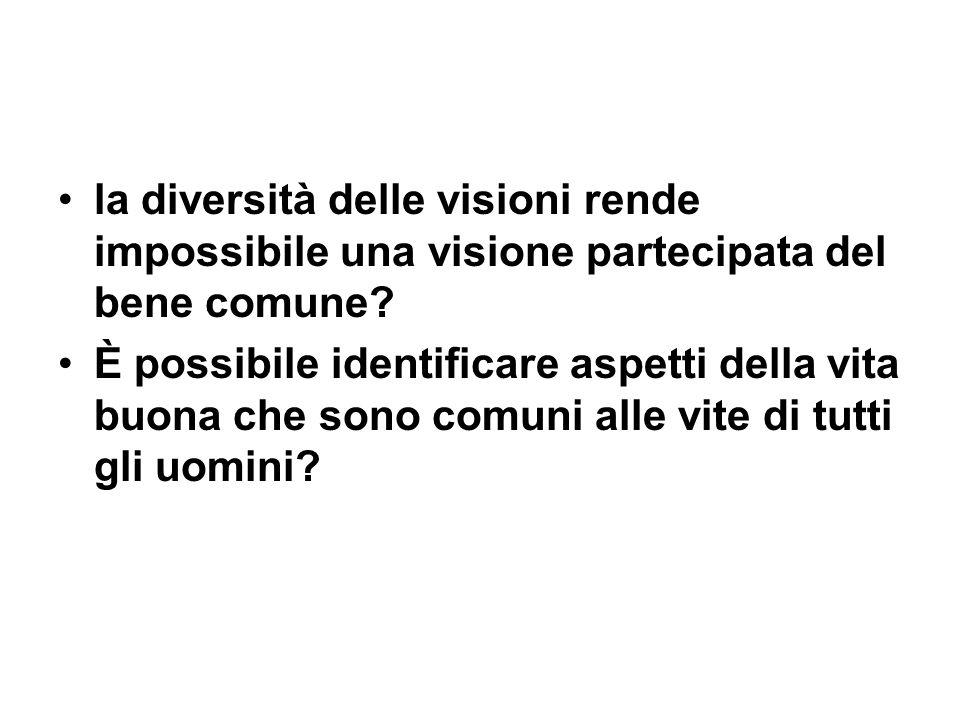 la diversità delle visioni rende impossibile una visione partecipata del bene comune