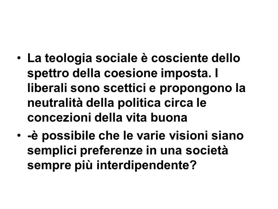 La teologia sociale è cosciente dello spettro della coesione imposta