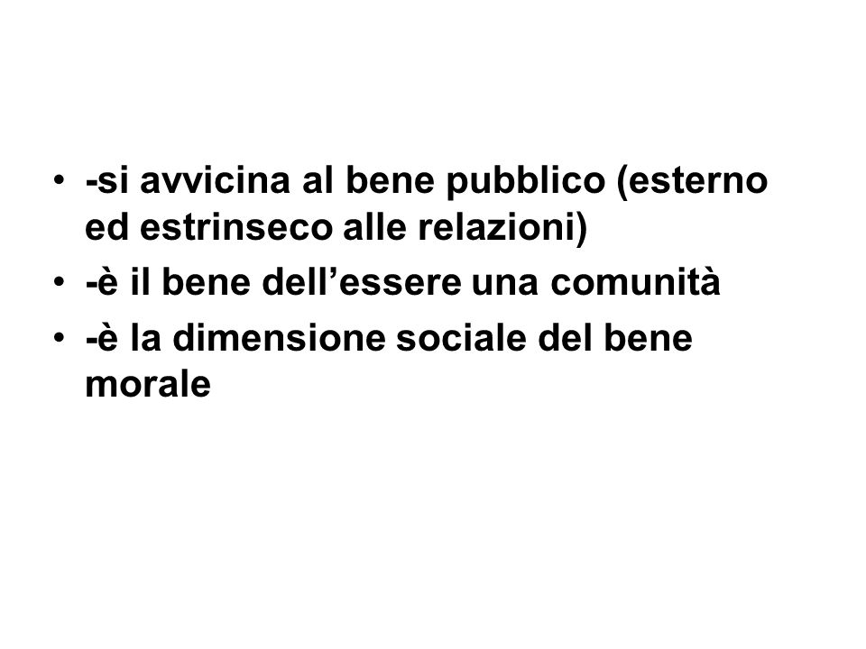 -si avvicina al bene pubblico (esterno ed estrinseco alle relazioni)