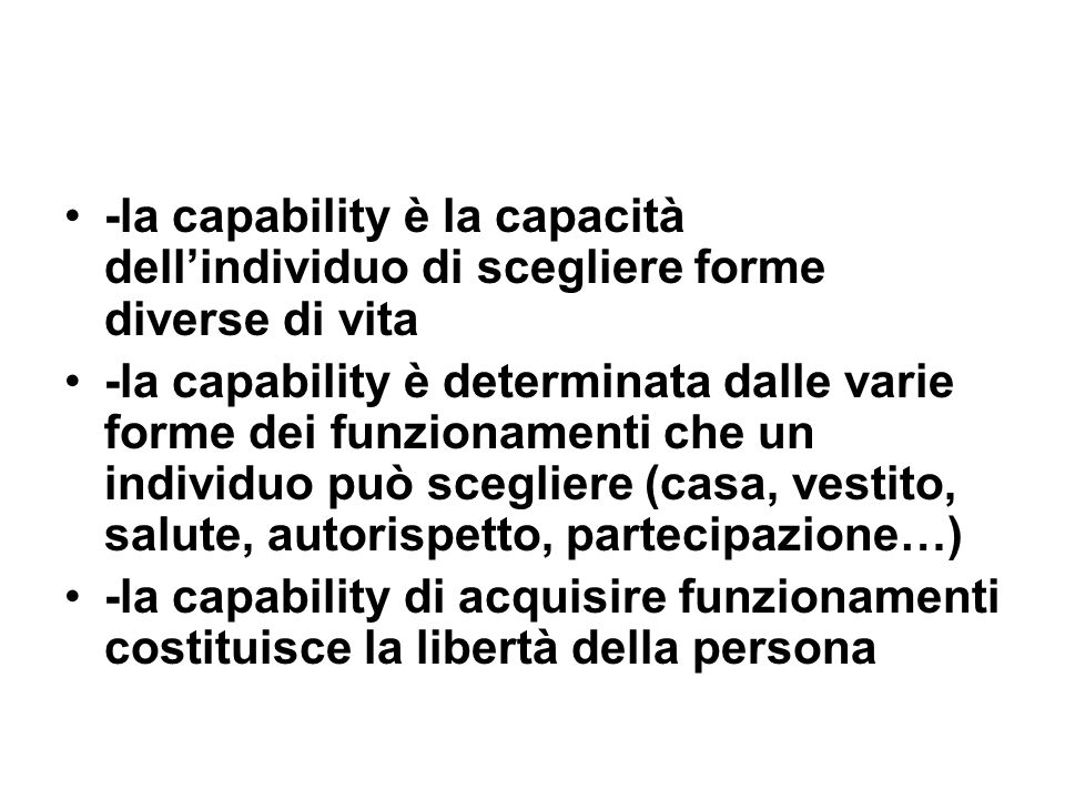 -la capability è la capacità dell'individuo di scegliere forme diverse di vita