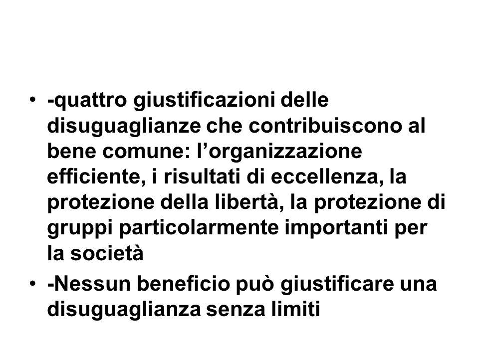 -quattro giustificazioni delle disuguaglianze che contribuiscono al bene comune: l'organizzazione efficiente, i risultati di eccellenza, la protezione della libertà, la protezione di gruppi particolarmente importanti per la società