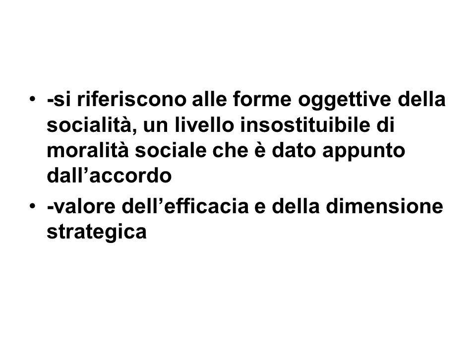 -si riferiscono alle forme oggettive della socialità, un livello insostituibile di moralità sociale che è dato appunto dall'accordo