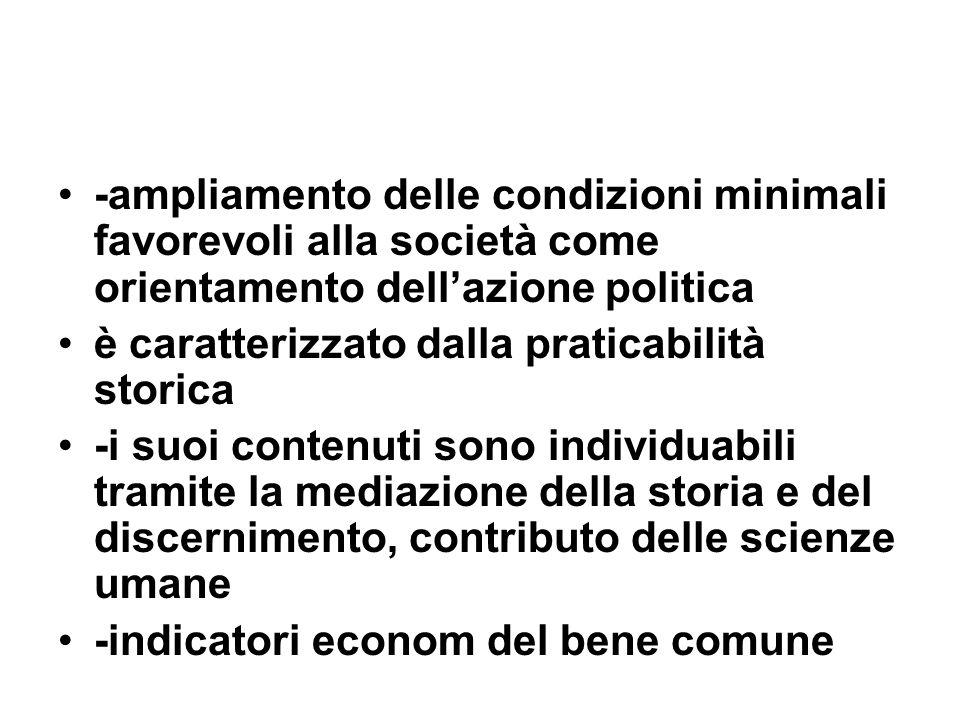 -ampliamento delle condizioni minimali favorevoli alla società come orientamento dell'azione politica