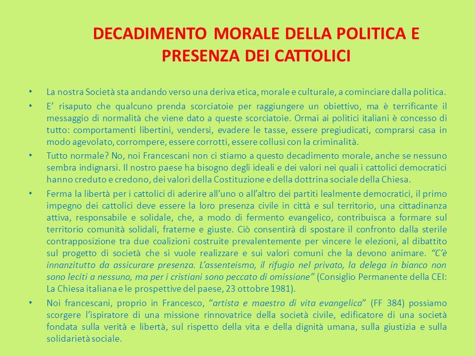 DECADIMENTO MORALE DELLA POLITICA E PRESENZA DEI CATTOLICI