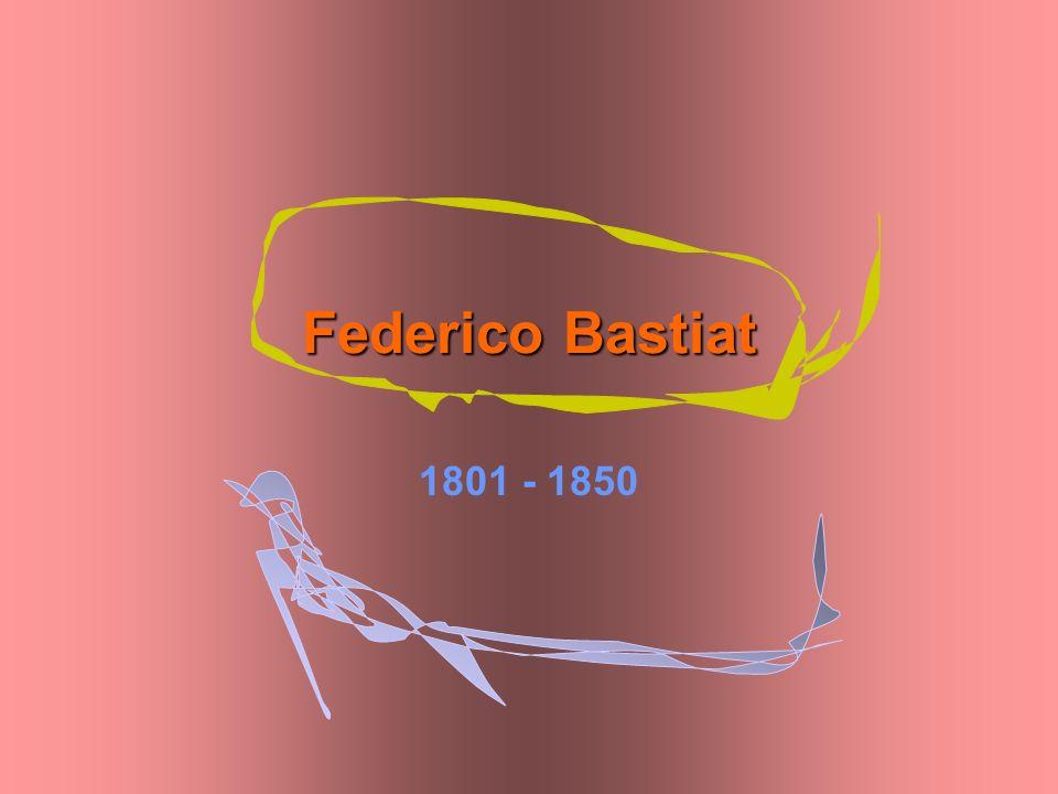 Federico Bastiat 1801 - 1850