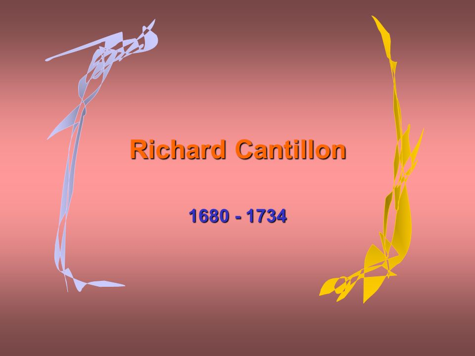 Richard Cantillon 1680 - 1734