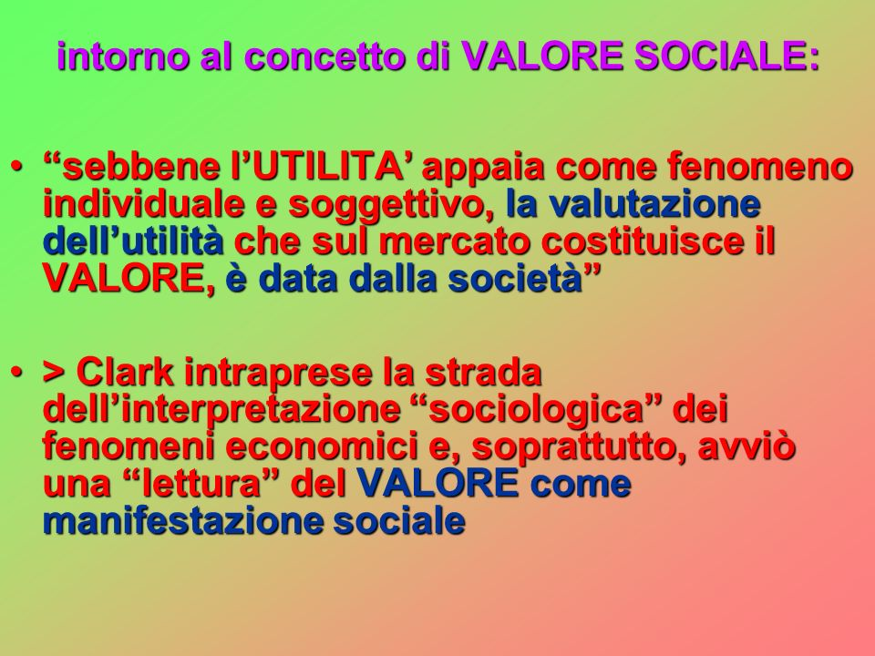intorno al concetto di VALORE SOCIALE: