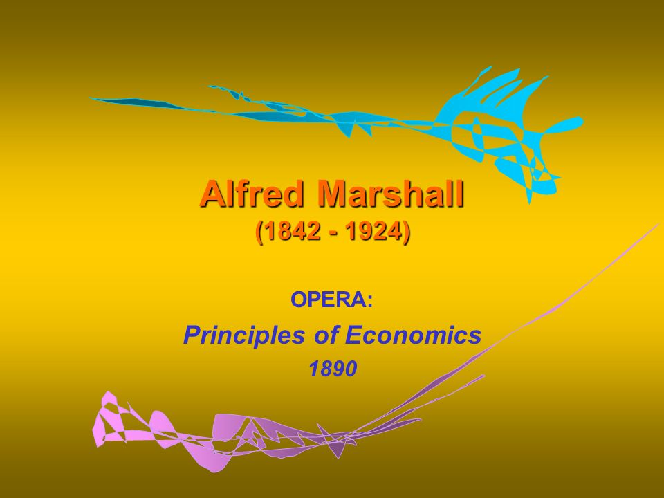 OPERA: Principles of Economics 1890