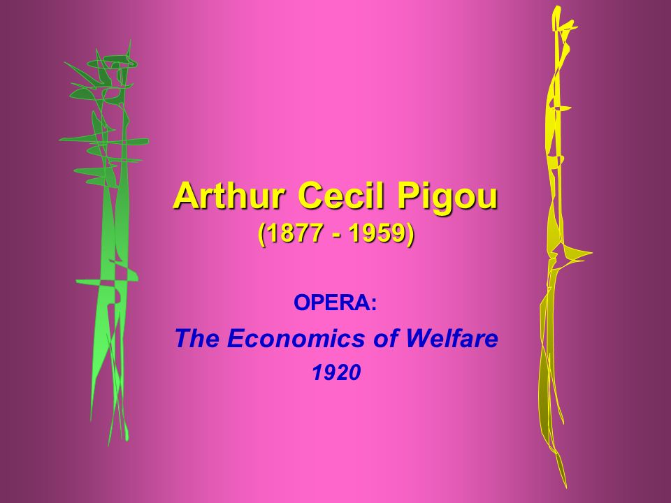 OPERA: The Economics of Welfare 1920