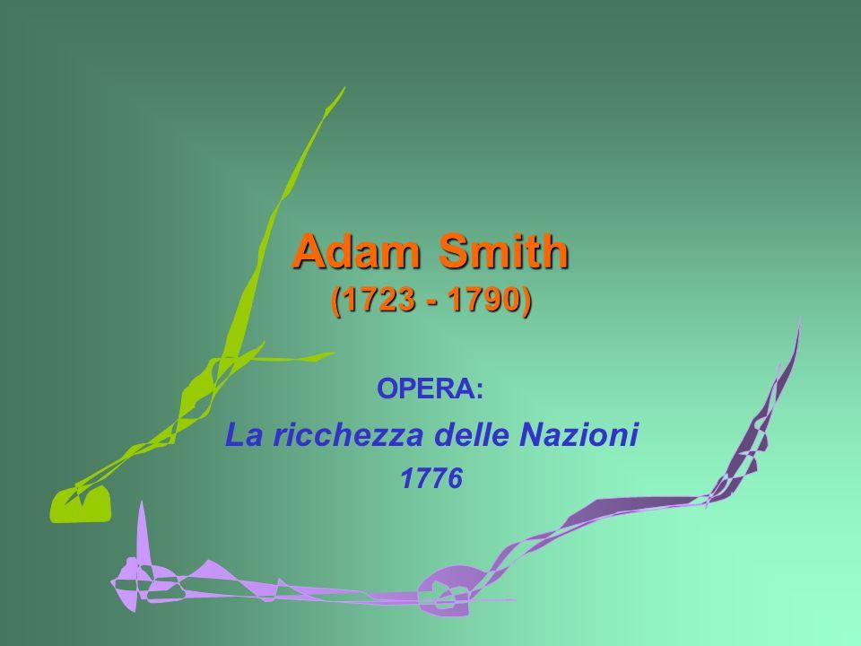OPERA: La ricchezza delle Nazioni 1776