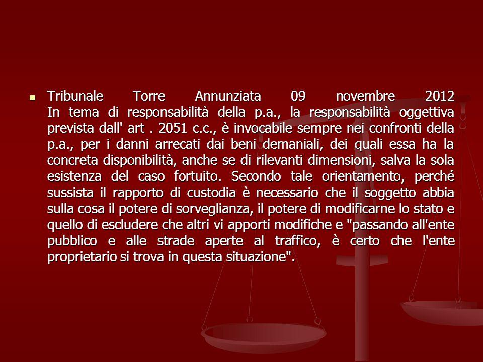 Tribunale Torre Annunziata 09 novembre 2012 In tema di responsabilità della p.a., la responsabilità oggettiva prevista dall art .