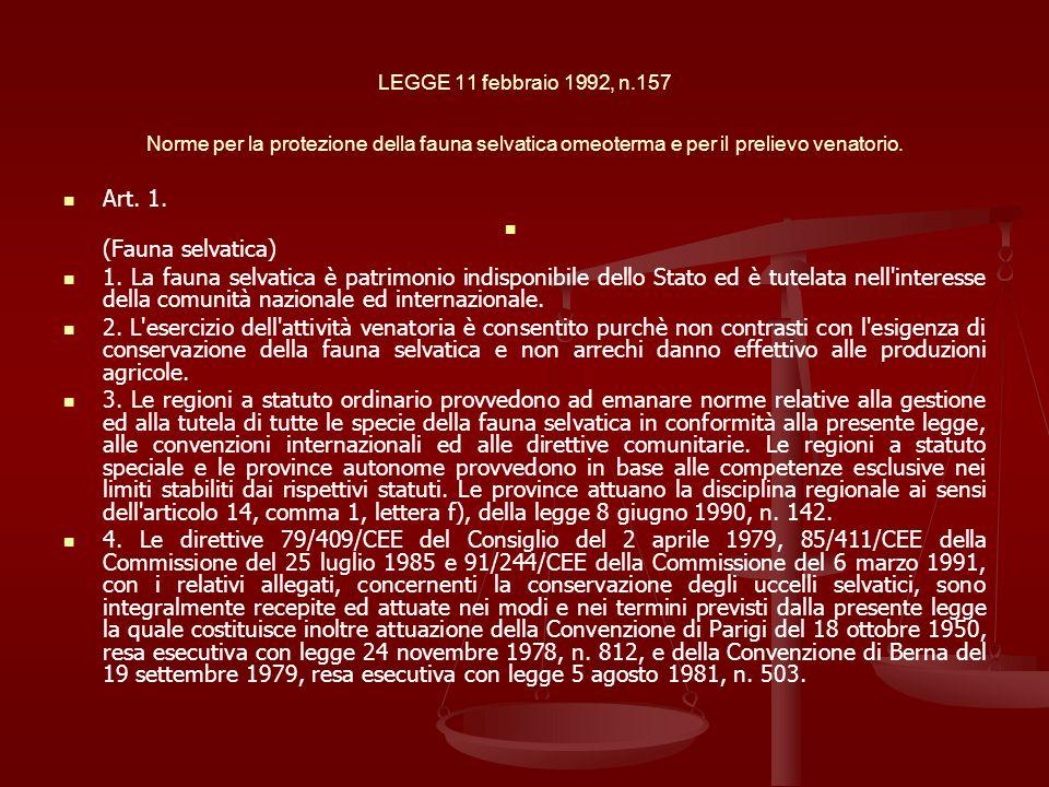 LEGGE 11 febbraio 1992, n.157 Norme per la protezione della fauna selvatica omeoterma e per il prelievo venatorio.