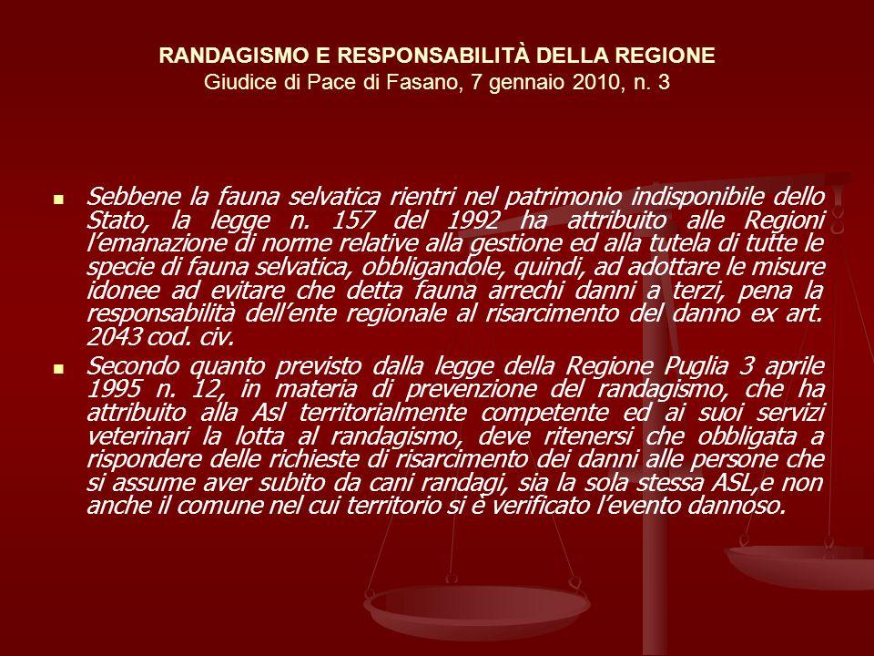 RANDAGISMO E RESPONSABILITÀ DELLA REGIONE Giudice di Pace di Fasano, 7 gennaio 2010, n. 3