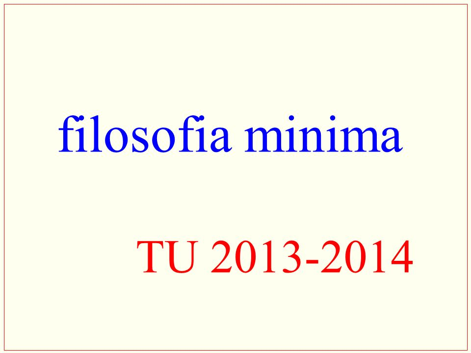 filosofia minima TU 2013-2014