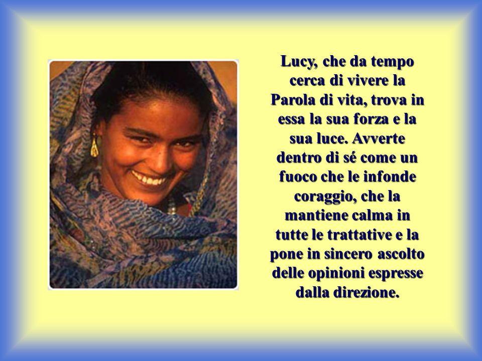 Lucy, che da tempo cerca di vivere la Parola di vita, trova in essa la sua forza e la sua luce.