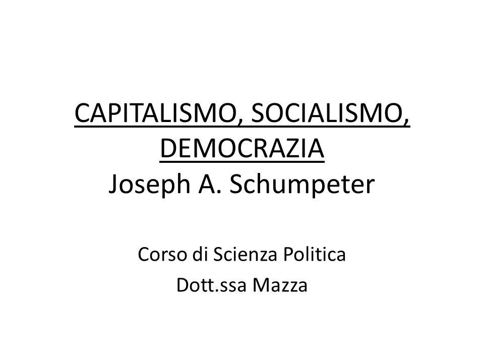 CAPITALISMO, SOCIALISMO, DEMOCRAZIA Joseph A. Schumpeter