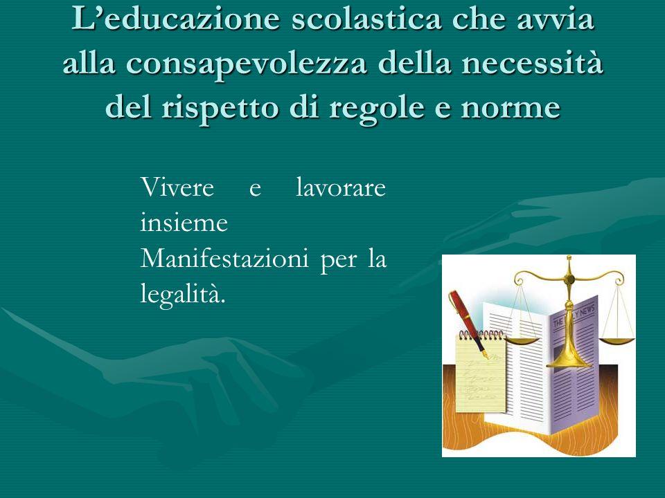 L'educazione scolastica che avvia alla consapevolezza della necessità del rispetto di regole e norme