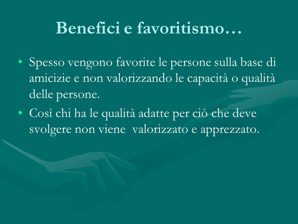 Benefici e favoritismo…