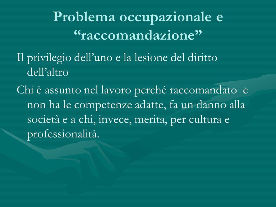 Problema occupazionale e raccomandazione