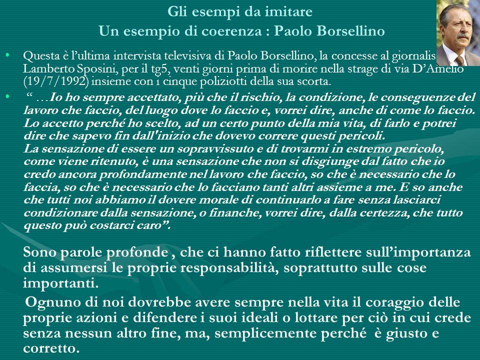 Gli esempi da imitare Un esempio di coerenza : Paolo Borsellino