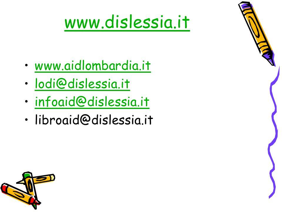 www.dislessia.it www.aidlombardia.it lodi@dislessia.it