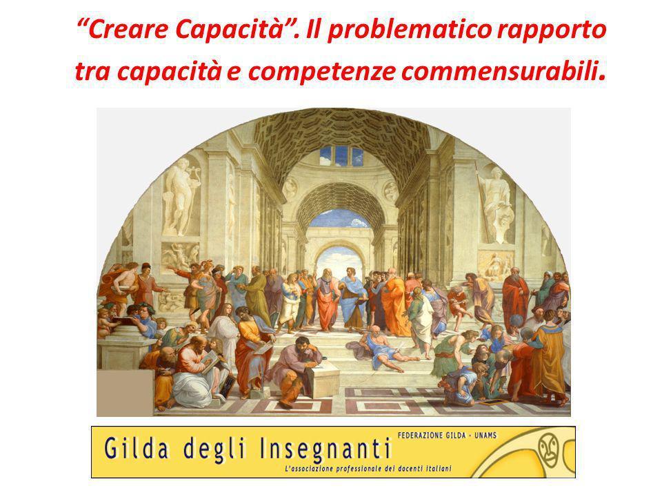 Creare Capacità . Il problematico rapporto tra capacità e competenze commensurabili.