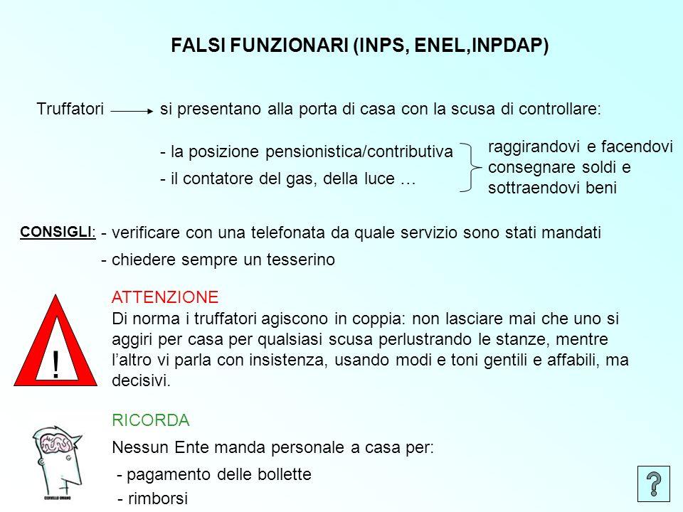 ! FALSI FUNZIONARI (INPS, ENEL,INPDAP) Truffatori