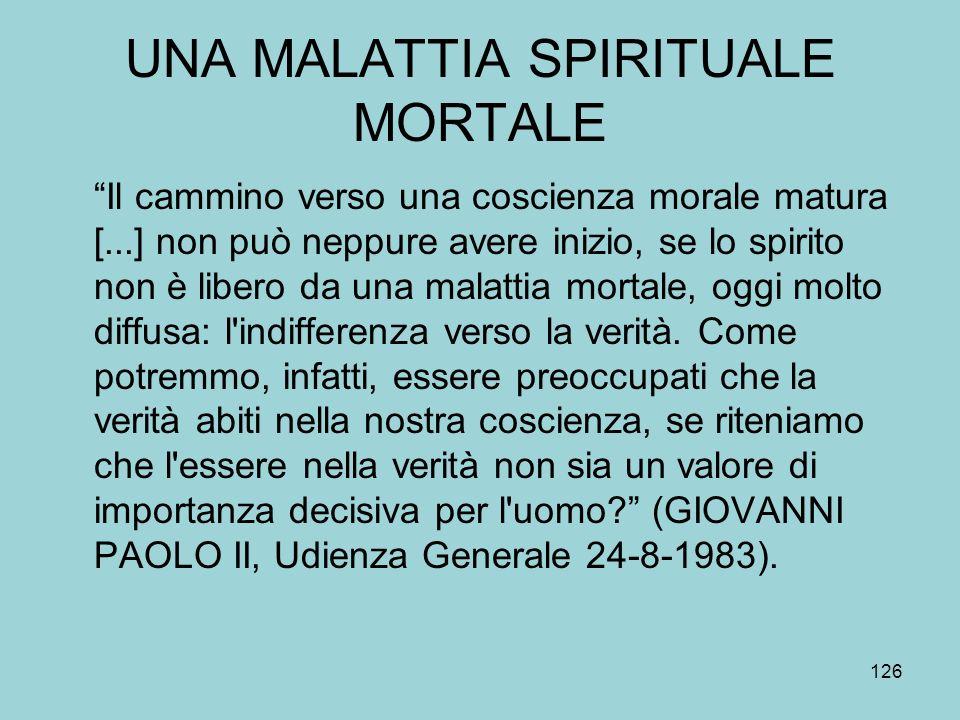 UNA MALATTIA SPIRITUALE MORTALE