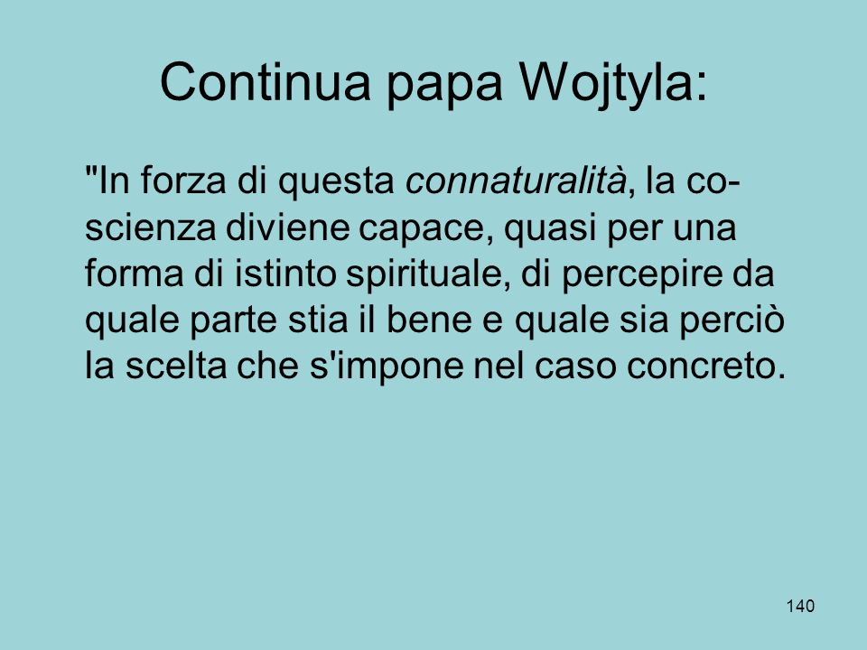 Continua papa Wojtyla: