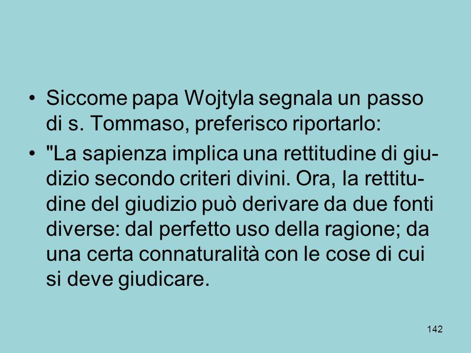 Siccome papa Wojtyla segnala un passo di s