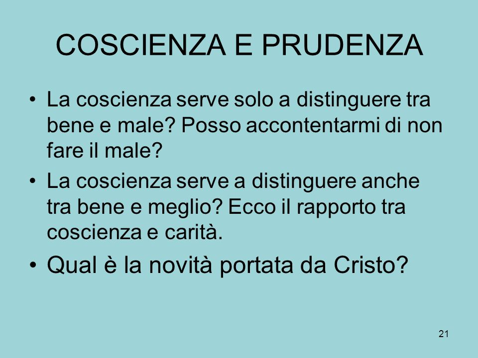 COSCIENZA E PRUDENZA Qual è la novità portata da Cristo