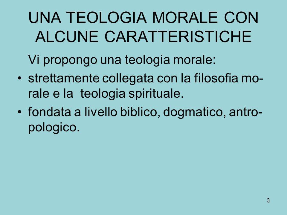 UNA TEOLOGIA MORALE CON ALCUNE CARATTERISTICHE