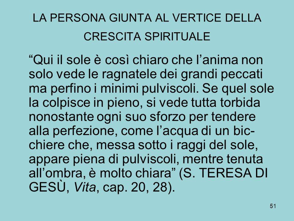 LA PERSONA GIUNTA AL VERTICE DELLA CRESCITA SPIRITUALE