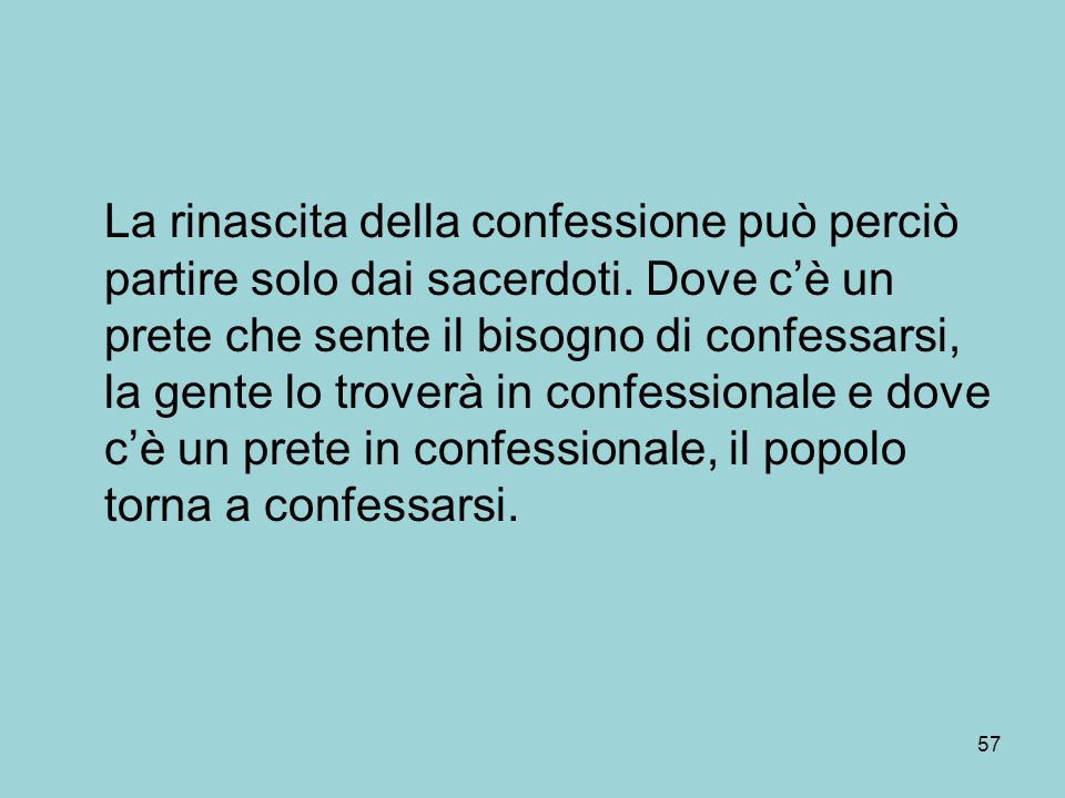 La rinascita della confessione può perciò partire solo dai sacerdoti