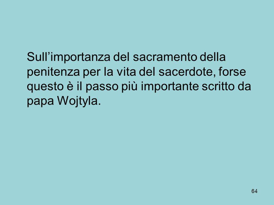 Sull'importanza del sacramento della penitenza per la vita del sacerdote, forse questo è il passo più importante scritto da papa Wojtyla.
