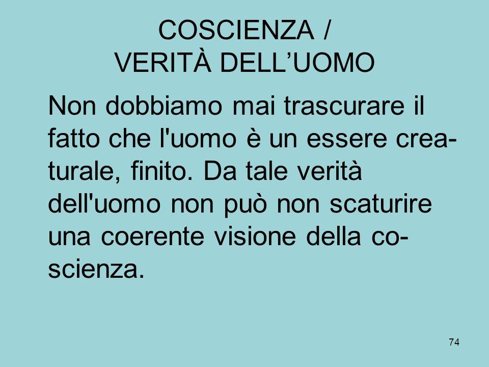 COSCIENZA / VERITÀ DELL'UOMO