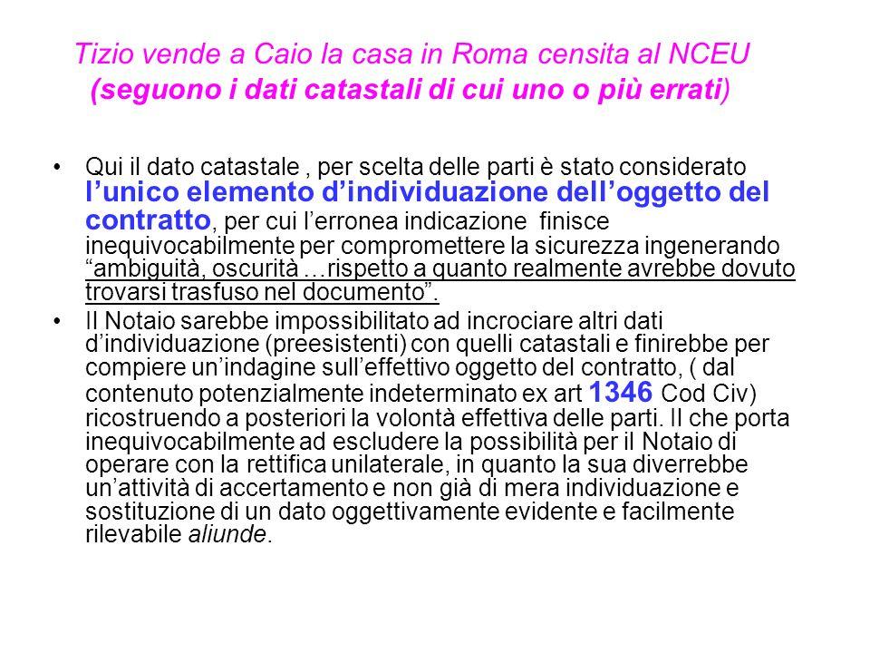 Tizio vende a Caio la casa in Roma censita al NCEU (seguono i dati catastali di cui uno o più errati)