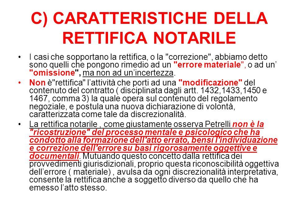 C) CARATTERISTICHE DELLA RETTIFICA NOTARILE