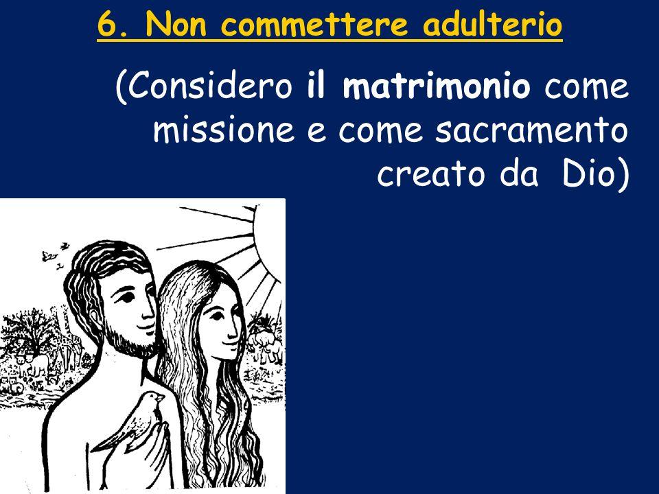 6. Non commettere adulterio