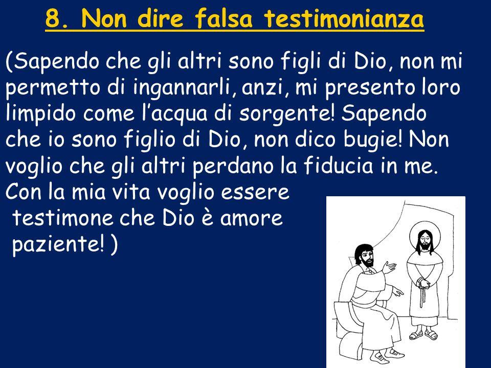 8. Non dire falsa testimonianza