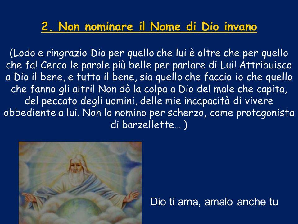 2. Non nominare il Nome di Dio invano