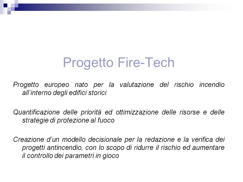 Progetto Fire-Tech Progetto europeo nato per la valutazione del rischio incendio all'interno degli edifici storici.