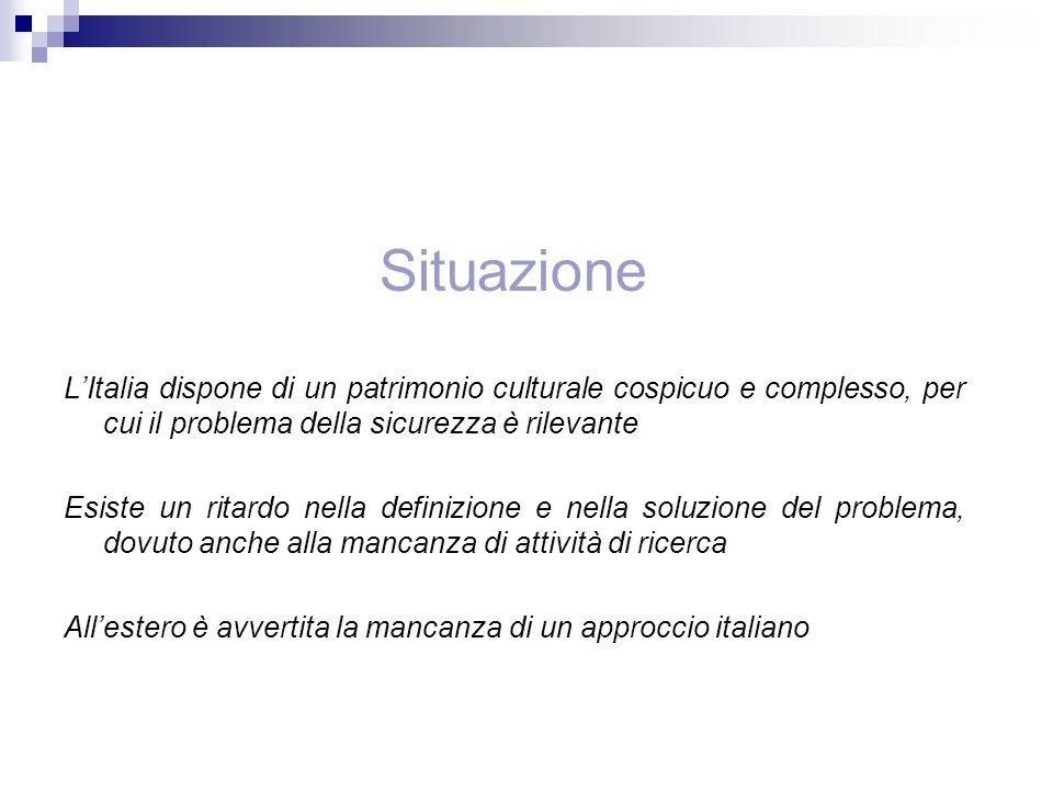 SituazioneL'Italia dispone di un patrimonio culturale cospicuo e complesso, per cui il problema della sicurezza è rilevante.