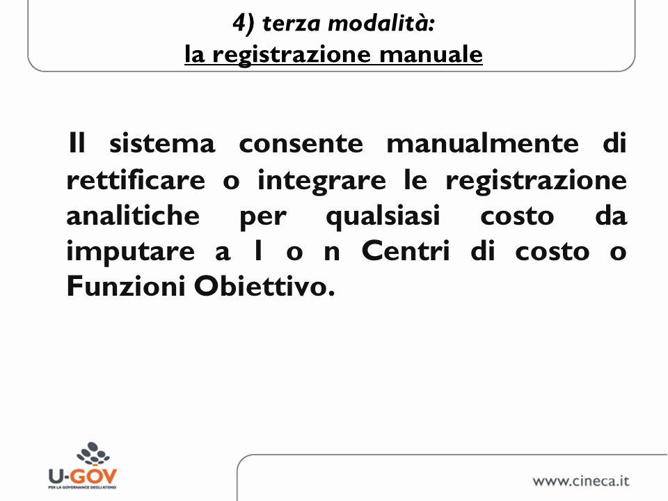 4) terza modalità: la registrazione manuale