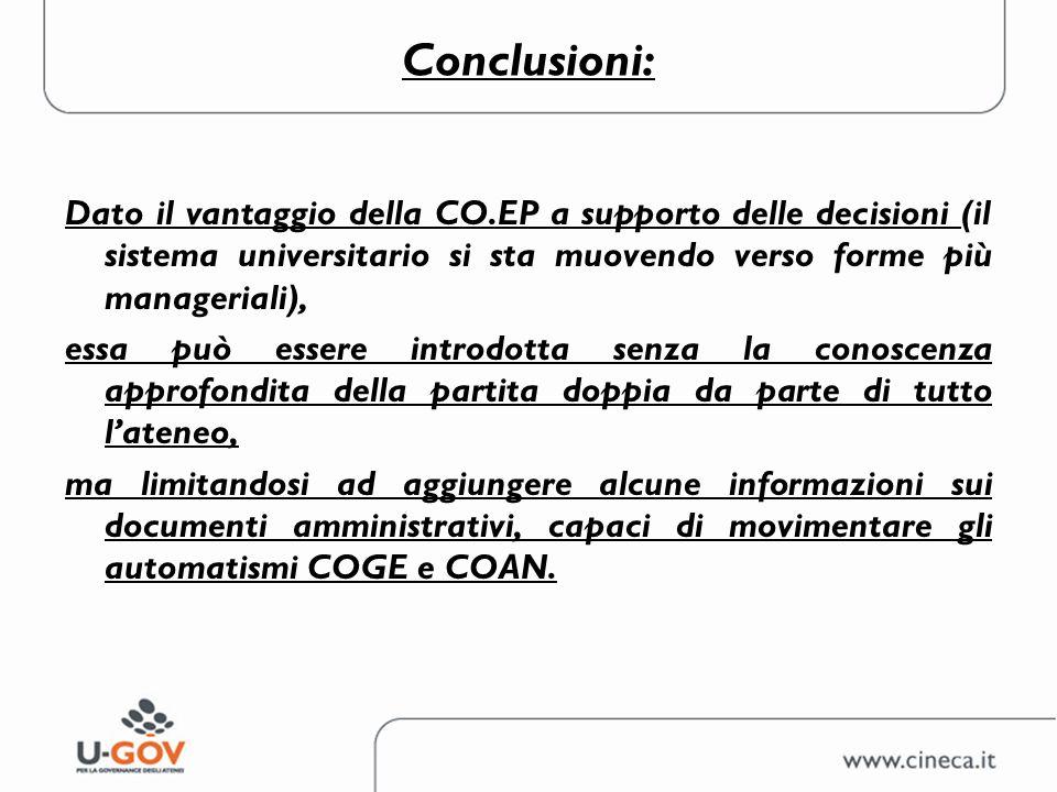 Conclusioni: Dato il vantaggio della CO.EP a supporto delle decisioni (il sistema universitario si sta muovendo verso forme più manageriali),