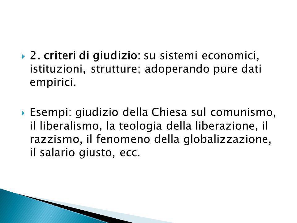 2. criteri di giudizio: su sistemi economici, istituzioni, strutture; adoperando pure dati empirici.