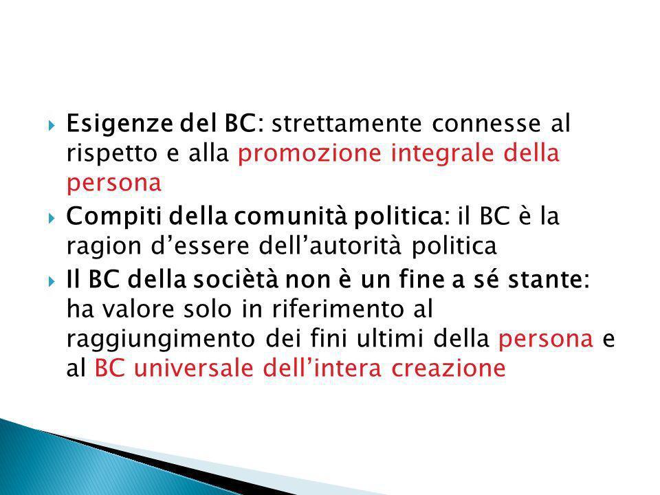 Esigenze del BC: strettamente connesse al rispetto e alla promozione integrale della persona