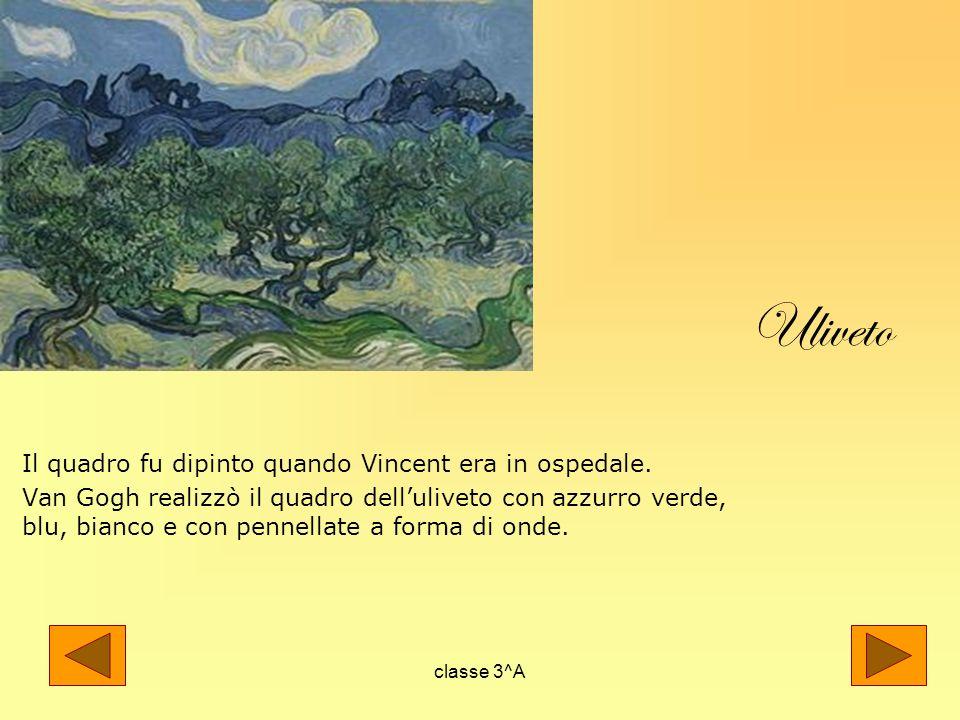Uliveto Il quadro fu dipinto quando Vincent era in ospedale.