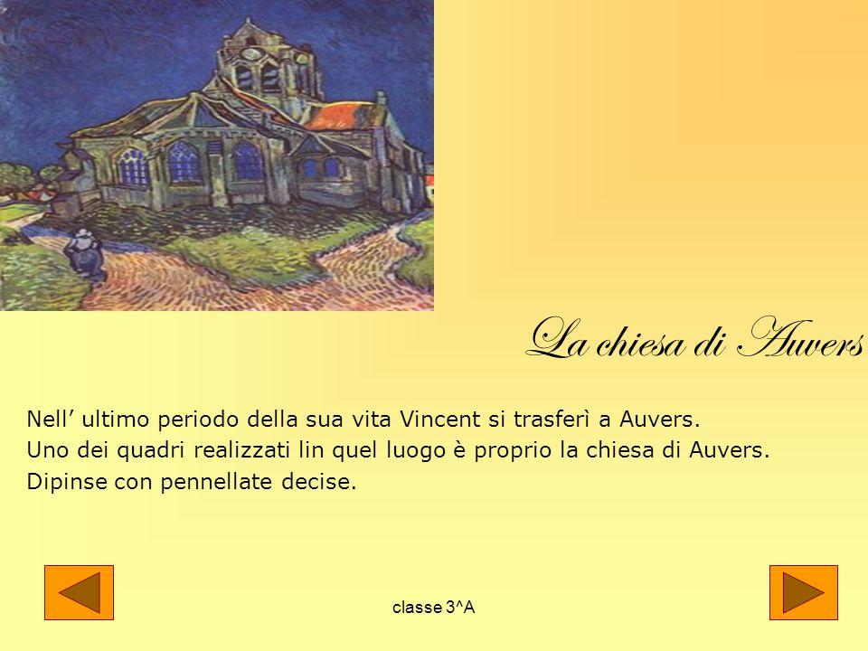Nell' ultimo periodo della sua vita Vincent si trasferì a Auvers.