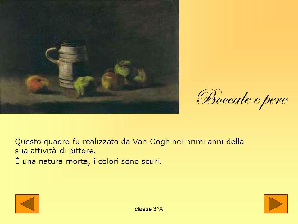 Boccale e pere Questo quadro fu realizzato da Van Gogh nei primi anni della sua attività di pittore.